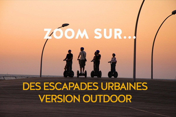 Des escapades urbaines version outdoor