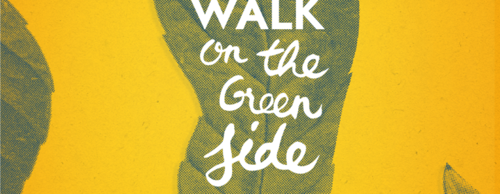 Take a Walk on the Green Side